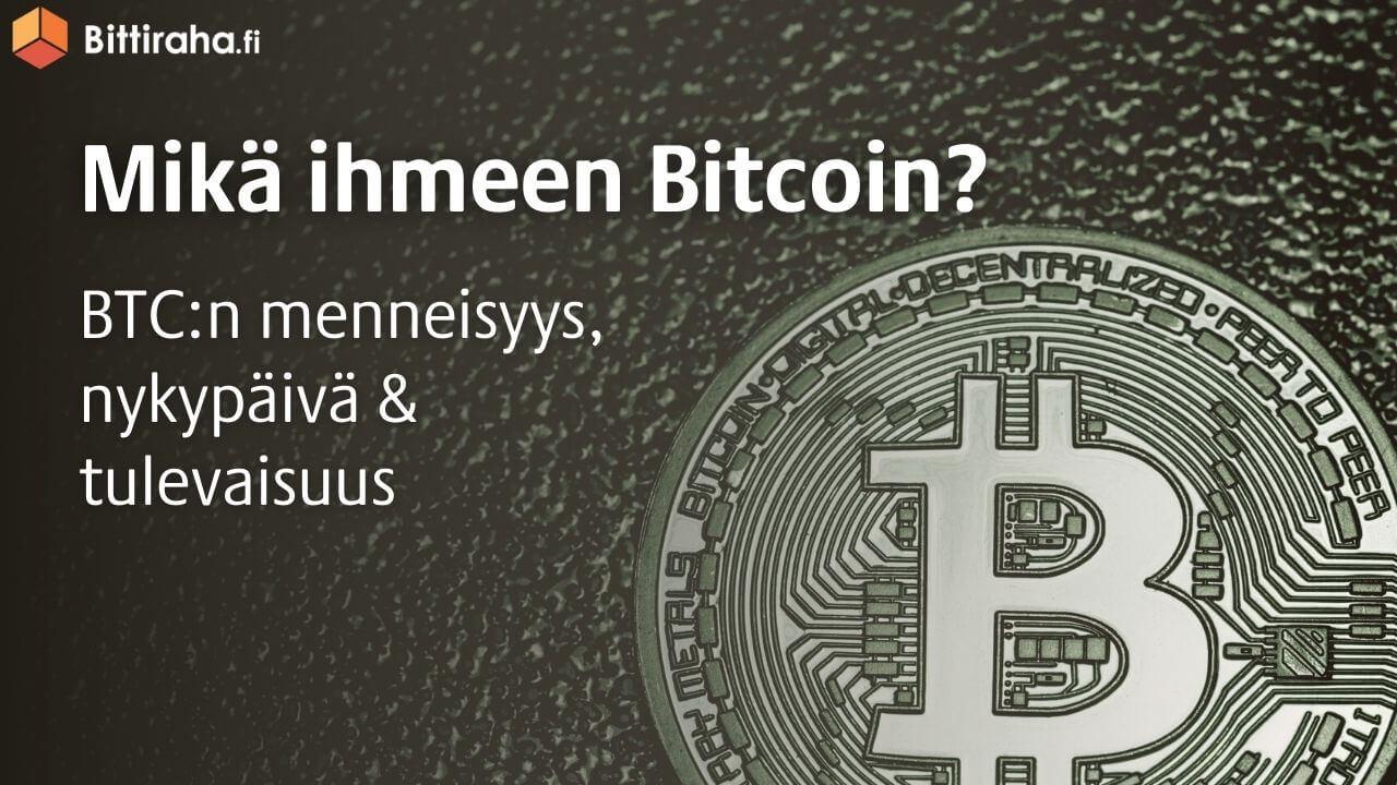 Mikä ihmeen Bitcoin